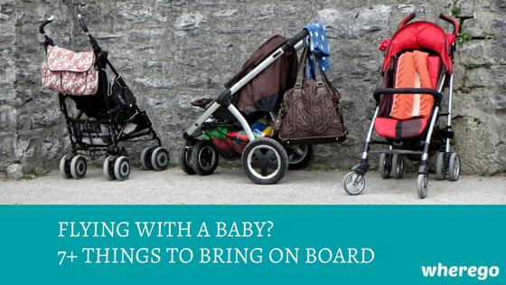 Flying with a Baby? 7+ Things to Bring on Board